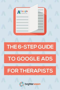 Learn if Google Ads is right for your private practice. Then follow our 6 steps to prepare for, set up & manage a profitable therapist Google Ads campaign. And visit our blog for even more SEO tips & online marketing solutions for therapists. #TherapistMarketingTips #BrighterVision First Ad, Tips Online, Cognitive Behavioral Therapy, Google Ads, Private Practice, Seo Tips, Step Guide, Counseling, Online Marketing
