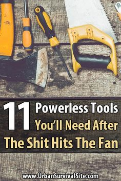 If you're living through a long-term disaster, odds are the power is out and gasoline is scarce, which means most of your power tools are useless.