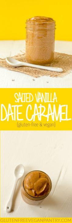 Salted Vanilla Date Caramel - Vegan + Gluten-free | glutenfreeveganpantry.com