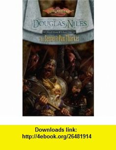 The Secret of Pax Tharkas (Dragonlance Dwarf Home, Vol. 1) (9780786947898) Douglas Niles , ISBN-10: 0786947896  , ISBN-13: 978-0786947898 ,  , tutorials , pdf , ebook , torrent , downloads , rapidshare , filesonic , hotfile , megaupload , fileserve