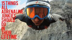 15 Things All Adrenaline Junkies Should Do!