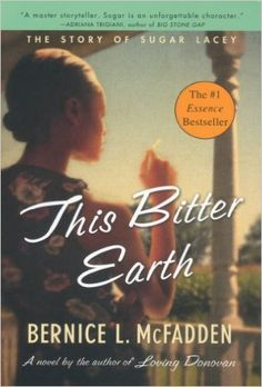This Bitter Earth (Sugar Book 2) Reprint, Bernice L. McFadden - Amazon.com