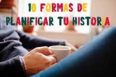 Cafetera de Letras: ¿Cómo planificar mi historia? (1ra parte)