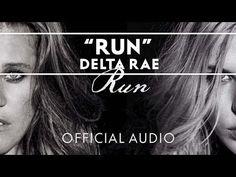 Delta Rae - Run