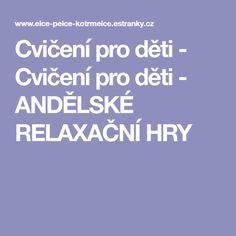 Cvičení pro děti - Cvičení pro děti - ANDĚLSKÉ RELAXAČNÍ HRY Preschool, Education, Christmas, Xmas, Kid Garden, Navidad, Kindergarten, Noel, Onderwijs