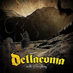 Dellacoma - South Of Everything