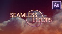 After Effects Tutorial - Seamless Loops