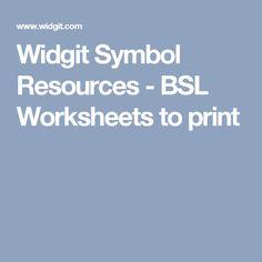 Widgit Symbol Resources - BSL Worksheets to print