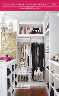 Como organizar o guarda-roupa - Blog que!baderna | Blog sobre decoração, gravidez, maternidade, reciclagem, festas, dicas, receitas e mais!