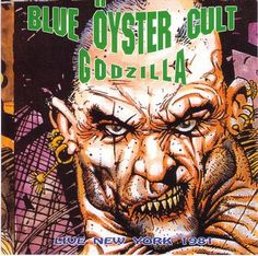 Blue Oyster Cult - 1981 - Godzilla (Live from NY) Blue Oyster Cult, Tour Posters, Metalhead, Best Artist, Music Bands, Godzilla, Art Images, Album Covers, Vinyl Records