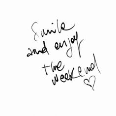 Smile and enjoy the weekend...