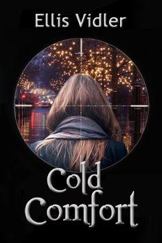 Cold Comfort by Ellis Vidler, http://www.amazon.com/dp/B00FXYEA8G/ref=cm_sw_r_pi_dp_JZObtb0YYVDBR