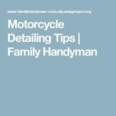 Motorcycle Detailing Tips | Family Handyman