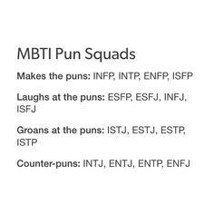 INFP ^_^ Punderful! yea puns!
