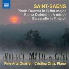 Fine Arts Quartet - Saint-Saens: Piano Quintet, Op. 14, Piano Quartet, Op. 41, Barcarolle, Op. 108