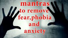 Mantras To Remove Fear, Phobia and Anxiety How To Get Rid, How To Remove, Vedic Mantras, Phobias, Magick, Mystic, Anxiety, Stress