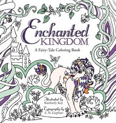 Enchanted Kingdom A Relaxation Fairy Tale Coloring Book Is Available As Of August 2016