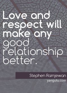 Love and respect will make any good relationship better, ~ Stephen Ramjewan Godly Relationship, Perfect Relationship, Relationships, Sweet Love Quotes, Love Poems, Love Dating, Day Of My Life, Love And Respect, Married Life