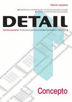 DETAIL Revista de arquitectura que ofrece, a través de cinco secciones, una cuidada selección de las soluciones constructivas aplicadas en los ejemplos de la arquitectura contemporánea más interesantes, estudiándolas en los proyectos más significativos a escala internacional.