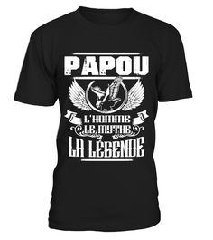 Papou la Légende!  #gift #idea #shirt #image #mother #father #mom#dad #son #papa #suppermom #supperfather #coffemugs