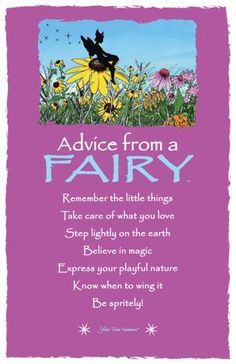 Each postcard says: Advice from a Fairy Remember the Little Things Take care of what you love Step lightly on the Earth Believe in magic Express your playful na Fairy Dust, Fairy Land, Fairy Tales, Fairy Quotes, Garden Quotes, Pomes, All Nature, True Nature, Just Dream