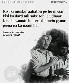 20 Classic Bollywood Songs That Are Actually Life-Lessons In Disguise Romantic Song Lyrics, Old Song Lyrics, Cool Lyrics, Beautiful Lyrics, Music Lyrics, Old Movie Quotes, Old Quotes, Sufi Quotes, Wisdom Quotes