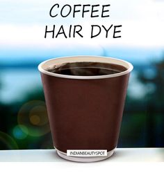 Natural Coffee Hair Dye - ♥ IndianBeautySpot.Com ♥
