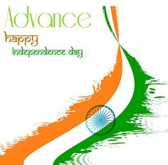 Advance Happy Independence Day pics for 15 August celebrations available here for Indians #India #IndependenceDay #advance #pics