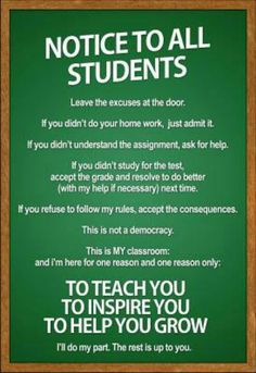 Every teacher at my high school should have a sign like this one in their classroom! From teacher to student, it's all about effort. Classroom Rules Poster, Classroom Quotes, Teacher Quotes, Science Classroom, Classroom Rules High School, Classroom Ideas, Ideas For Classroom Decoration, Decorating High School Classroom, High School Students