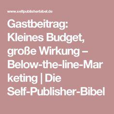 Gastbeitrag: Kleines Budget, große Wirkung – Below-the-line-Marketing | Die Self-Publisher-Bibel