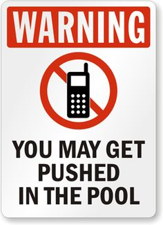 pool printable signs | ... May Get Pushed In Pool Sign - Cell Phone Warning Signs, SKU: S-8633