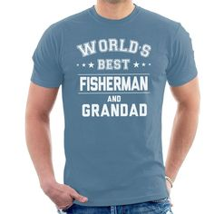 Shop Worlds Best Fisherman And Grandad Men's T-Shirt. Available on a range of apparel with international shipping. Slogan Design, Shopping World, Mens Tees, Dads, Sweatshirts, T Shirt, Supreme T Shirt, Tee Shirt, Fathers