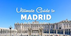 Ultimate Travel Guide Madrid, Spain First Time Visitors