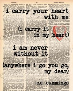 I carry your heart - Vintage Dictionary E.E. Cummings Quote - I carry your heart with me... - plus FREE 5x7 monogram. $8.00, via Etsy.