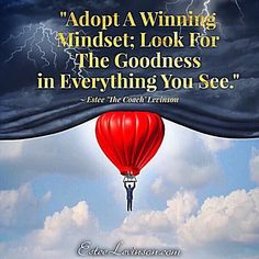 Adpot A Winning Mindset; Look For The Goodness In Everything You See life quotes quotes quote life inspirational life quotes life quotes for facebook life quotes for tumblr life quotes with images life quotes with pictures life quotes with pics quotes on life