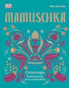 Mamuschka: Osteuropa kulinarisch entdecken DK Verlag https://www.amazon.de/dp/3831028397/ref=cm_sw_r_pi_awdb_x_H50CybCPDG54C