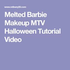Melted Barbie Makeup MTV Halloween Tutorial Video