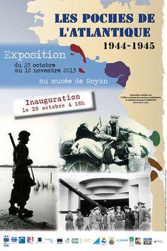 Les poches de l'Atlantique, 1944-1945, exposition itinérante. Du 23 octobre au 18 novembre 2013 à Royan.