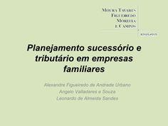 Planejamento Sucessório e Tributário em Empresas Familiares by Moura Tavares Advogados via slideshare