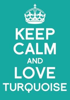 keep calm & love turquoise. ♡ or Tiffany Blue! Azul Tiffany, Tiffany Blue, Shades Of Turquoise, Turquoise Color, Shades Of Blue, Turquoise Jewelry, Keep Calm And Love, My Love, Color Menta