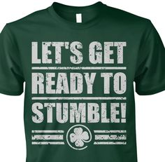 "Let's Get Ready To Stumble T-Shirt Irish Let's Get Ready To Stumble T-Shirt Irish St. Patrick's Day T Shirt with Irish  Shamrock Super cool and funny t-shirt for wearing at St Patricks Day #SaintPatricksDay #StPaddysDay #Ireland #Irish #Leprechaun St. Patrick's Day T-Shirt with ""Let's Get Ready To Stumble"" Screenprint Saint Patrick Day Shirt Let's Get Ready To Stumble is one of the best St. Patricks Day Shamrock drinking shirt. Unique St. Patrick's Day Irish T-Shirt Let's Get Ready To…"