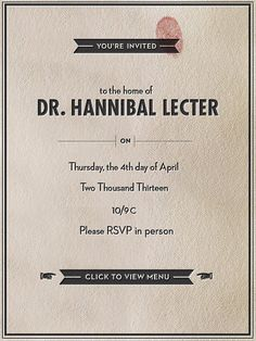 Who will you be having for dinner tomorrow night?     Invite your friends for a feast that's to die for. http://hannibalsfriendlyfeast.com/
