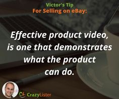 """""""Effective product video is one that demonstrates what the product can do."""" - Victor Levitin, CEO CrazyLister.com"""