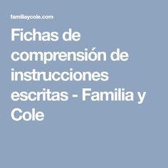 Fichas de comprensión de instrucciones escritas - Familia y Cole