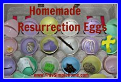 "This Simple Home: Homemade Resurrection Eggs  ""plastic eggs and different symbols inside to tell the Easter Story """