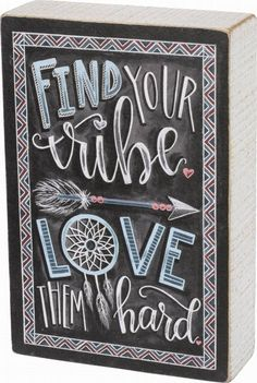 "Primitives By Kathy Chalk Box Sign - ""Find Your Tribe Love Them Hard"" #PrimitivesByKathy #RusticPrimitive"
