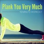 Plank You Very Much 10 Minute Workout