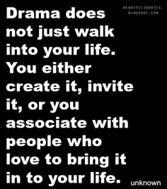 Heartfelt Quotes: Drama does not just walk into your life.