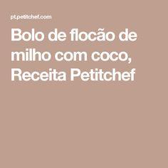 Bolo de flocão de milho com coco, Receita Petitchef