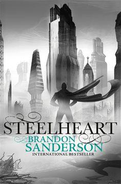 Steelheart - By: Brandon Sanderson - 1. The Epic/ Reckoner series